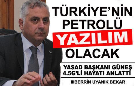 Güneş: Türkiye'nin petrolü yazılım olacak